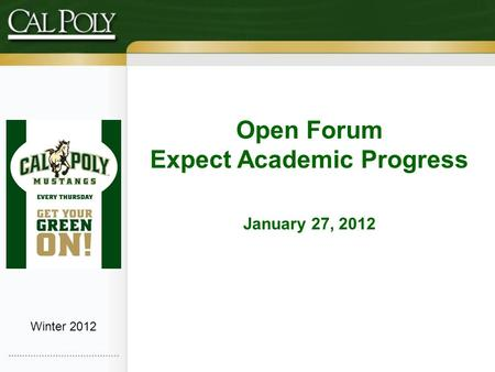 Winter 2012 Open Forum Expect Academic Progress January 27, 2012.