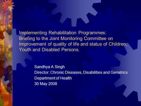 Implementing Rehabilitation Programmes: Briefing to the Joint Monitoring Committee on Improvement of quality of life and status of Children, Youth and.