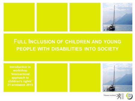 F ULL I NCLUSION OF CHILDREN AND YOUNG PEOPLE WITH DISABILITIES INTO SOCIETY Introduction in workshop 'Intersectoral approach to children's rights' 21.