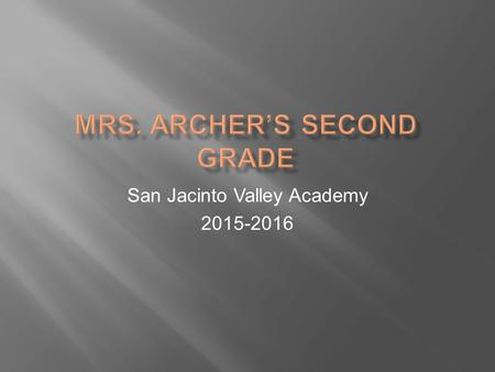 San Jacinto Valley Academy 2015-2016.  Math: Go Math!  Reading: Reading Ready  Writing: Write Source  Science: Houghton Mifflin  Social Studies: