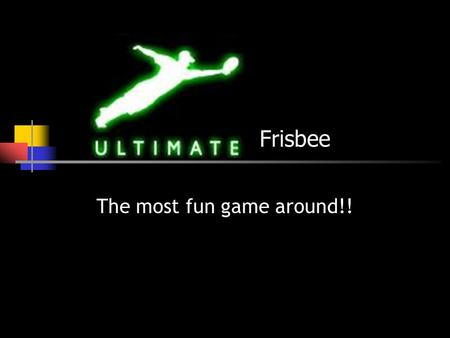 Frisbee The most fun game around!!. History The game of Ultimate Frisbee was invented by a group of High School students at Columbia High in Maplewood,