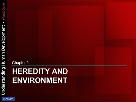 HEREDITY AND ENVIRONMENT Chapter 2. Heredity and Environment.