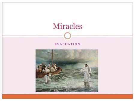 Miracles Evaluation.
