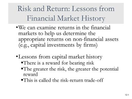 We can examine returns in the financial markets to help us determine the appropriate returns on non-financial assets (e.g., capital investments by firms)