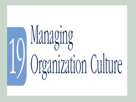 ObjectivesObjectives 1.A definition of organization cultures 2.An understanding of the importance of organizations culture in building organizational.