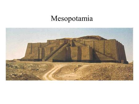 Mesopotamia. Between the Rivers Geography Promotes civilization.