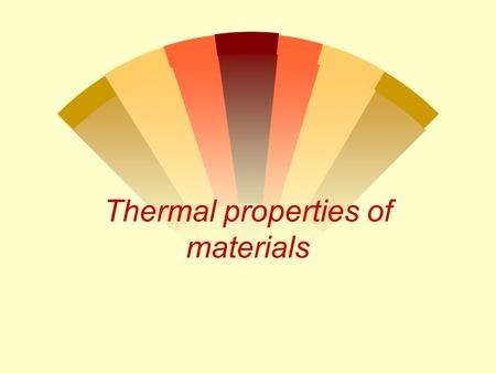Thermal properties of materials. An Ideal Gas w Is a theoretical gas that obeys the gas laws w And thus fit the ideal gas equation exactly.