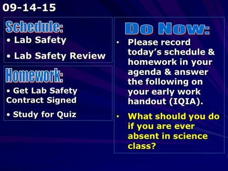 Lab Safety Lab Safety Lab Safety Review Lab Safety Review Please record today's schedule & homework in your agenda & answer the following on your early.
