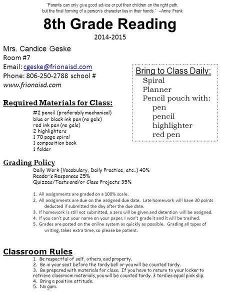 8th Grade Reading 2014-2015 Mrs. Candice Geske Room #7   Phone: 806-250-2788 school #  Required.