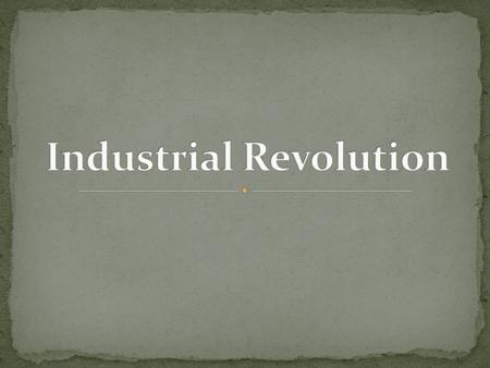 In the 1700s, a great change began that we now call the Industrial Revolution. Gradually, machines took the place of many hand tools. Much of the power.