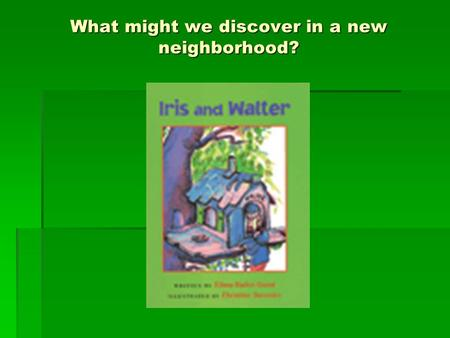 What might we discover in a new neighborhood?. Small Groups Timer.