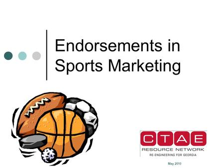 "Endorsements in Sports Marketing May 2010. Endorsements Defined as ""any advertising message that consumers are likely to believe reflects the opinions,"