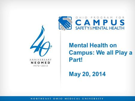 Mental Health on Campus: We all Play a Part! May 20, 2014.