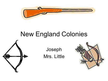 New England Colonies Joseph Mrs. Little. Colonies included in region Plymouth, Massachusetts Bay, New Hampshire, Connecticut, and Rhode Island.