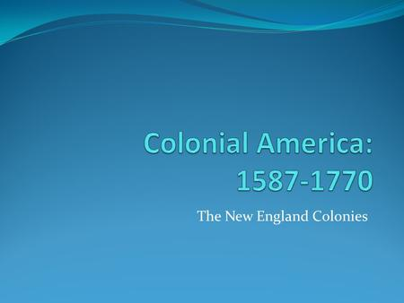 The New England Colonies. Religion and Colonization (Bkgd.) 1517- Martin Luther German monk; publishes criticisms of Catholic Church (corrupt) 1000's.