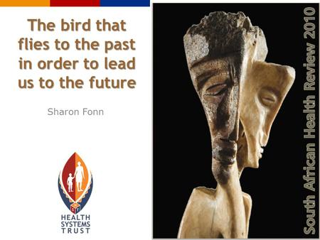 The bird that flies to the past in order to lead us to the future Sharon Fonn.
