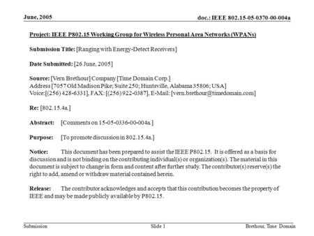 Doc.: IEEE 802.15-05-0370-00-004a Submission June, 2005 Brethour, Time DomainSlide 1 Project: IEEE P802.15 Working Group for Wireless Personal Area Networks.