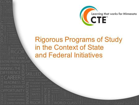 Rigorous Programs of Study in the Context of State and Federal Initiatives.