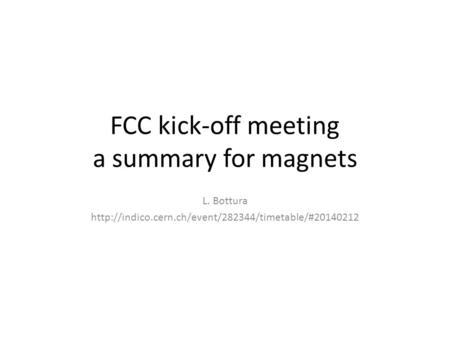 FCC kick-off meeting a summary for magnets L. Bottura