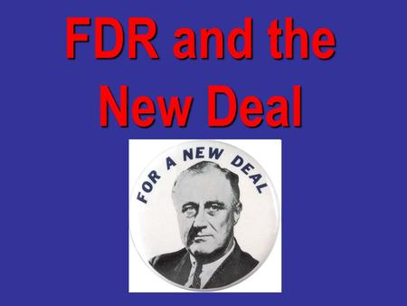 FDR and the New Deal. The first 100 days… 1.Bank Holiday! 1.Bank Holiday! - no more withdrawals 2.Emergency Banking Relief Act 2.Emergency Banking Relief.