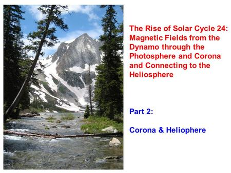 The Rise of Solar Cycle 24: Magnetic Fields from the Dynamo through the Photosphere and Corona and Connecting to the Heliosphere Part 2: Corona & Heliophere.