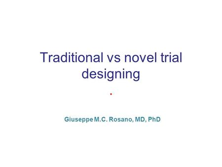 Traditional vs novel trial designing .