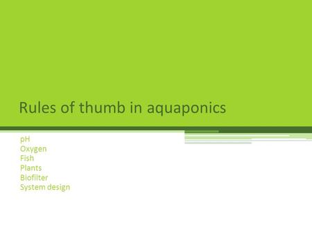 Rules of thumb in aquaponics