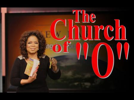 """Is Oprah starting her own cult? Oprah Winfrey may have gone too far in exploiting and distributing the teachings of a questionable New Age writer."" ~"