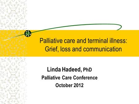 Palliative care and terminal illness: Grief, loss and communication