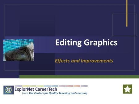 Editing Graphics Effects and Improvements. Editing Graphics Graphics editors have features for changing the sizes of images as well as their colors and.