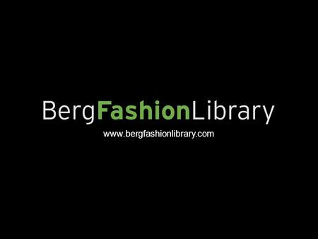 Www.bergfashionlibrary.com. Home Browse by time period or geographic region Browse featured content in the slideshow Perform a quick search hat.