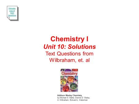Chemistry I Unit 10: Solutions Text Questions from Wilbraham, et. al