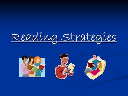 Reading Strategies. Do Now: What do you think of when you hear the word 'strategy' ? Can you think of some examples or instances where you might use a.