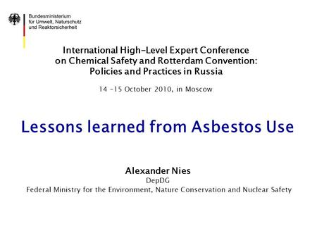 International High-Level Expert Conference on Chemical Safety and Rotterdam Convention: Policies and Practices in Russia 14 –15 October 2010, in Moscow.