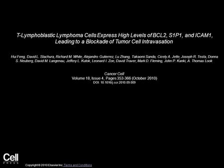 T-Lymphoblastic Lymphoma Cells Express High Levels of BCL2, S1P1, and ICAM1, Leading to a Blockade of Tumor Cell Intravasation Hui Feng, David L. Stachura,