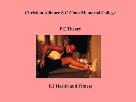 Christian Alliance S C Chan Memorial College P E Theory F.2 Health and Fitness.