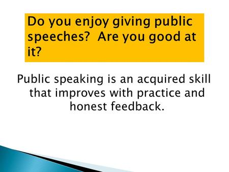 Do you enjoy giving public speeches? Are you good at it?