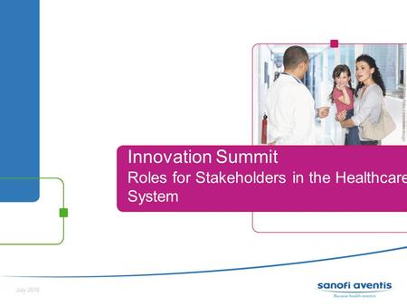 Sommaire - 1 - Innovation Summit Roles for Stakeholders in the Healthcare System July 2010.