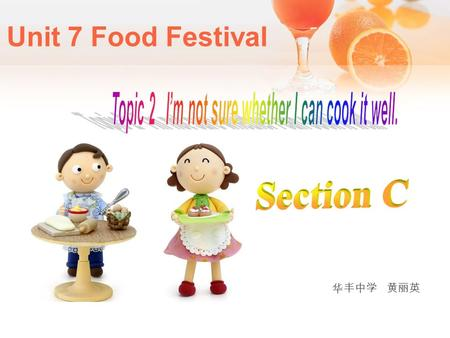 Unit 7 Food Festival 华丰中学 黄丽英 Do you know if it is polite to eat soup noisily in Japan?
