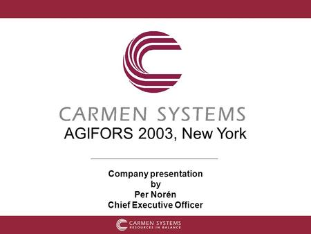 Company presentation by Per Norén Chief Executive Officer AGIFORS 2003, New York.