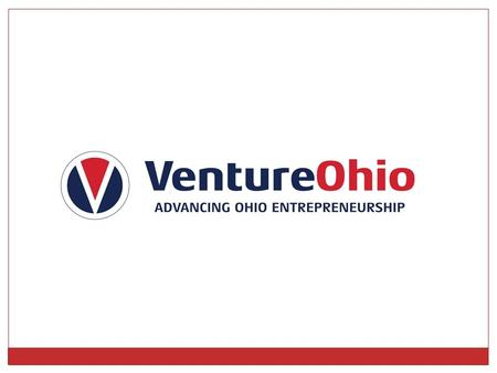 Investors: 48 investors responded 36 headquartered in Ohio 113 investment professionals employed by Ohio HQ investors 34 investors reported 156 Ohio investments.