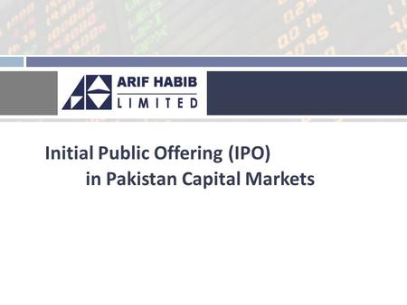 Initial Public Offering (IPO) in Pakistan Capital Markets.