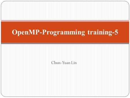"Chun-Yuan Lin OpenMP-Programming training-5. ""Type 2"" Pipeline Space-Time Diagram."