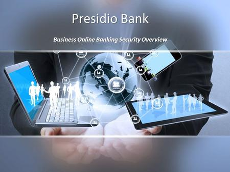 Presidio Bank Business Online Banking Security Overview.