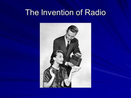 The Invention of Radio. The Beginning James Clerk Maxwell developed the first radio-wave theorem in 1864.