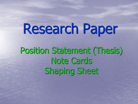 Research Paper Position Statement (Thesis) Note Cards Shaping Sheet.