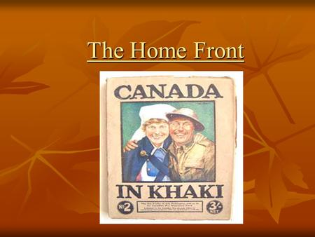 The Home Front. Passing the War Measures Act August 1914 This law gave government control over many areas of life This law gave government control over.