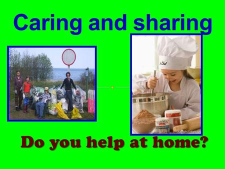 "Do you help at home?. 1. We should learn the new words on the topic ""Housework"". 2. We should practise listening, reading, speaking and writing about."