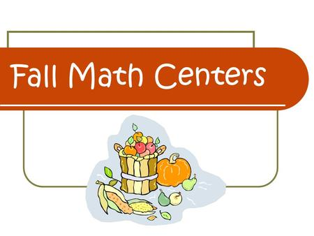 Fall Math Centers. Pumpkin Nim Directions: Players take turns placing one pattern block piece at a time until the pumpkin is covered. The person who fills.