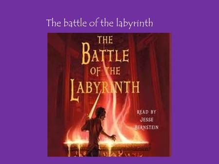 The battle of the labyrinth The Author, Rick Riordan Rick Riordan lives in San Antonio, Texas He writes the Percy Jackson series and other types of mythical.